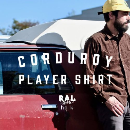 RAL meets holk / Player Shirt Corduroy
