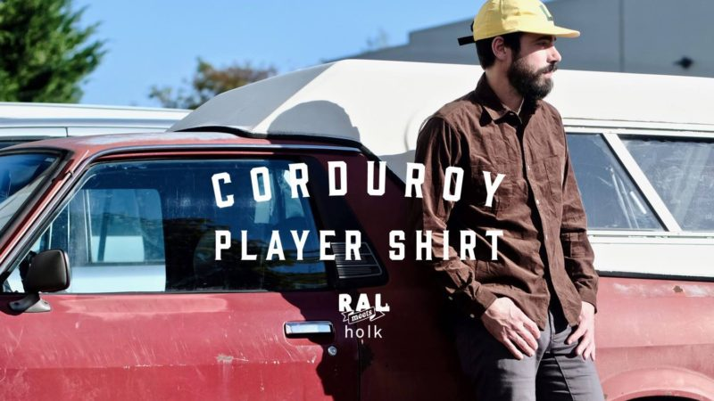 RAL meets holk / Corduroy Player Shirt